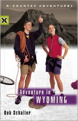 Adventure in Wyoming (X-Country Adventures) by Bob Schaller