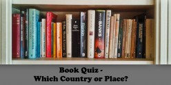 Book Quiz: - Which Country or Place?