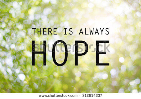 Hope is always there – we only need to recognize it and live in it.