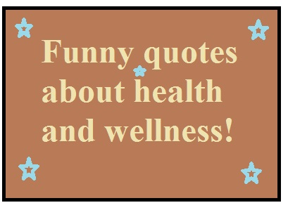 Funny quotes about health and wellness! You are in charge of your destiny, the way you take care of yourself today is how you'll live to enjoy yourself.