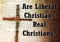 American Conservatives, do you think Liberals who believe in Christ are real Christians?