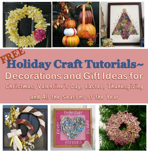 Free Holiday Craft Tutorials - Great Ideas for Gifts and Decorations!