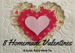 8 Homemade Valentines: A Cute, Easy How To