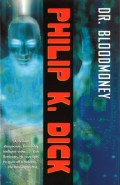 A Three-Book Review of Philip K. Dick: Dr. BloodMoney; Solar Lottery; and Counter-Clock Word