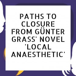 Paths to Closure from Günter Grass' Novel Local Anaesthetic