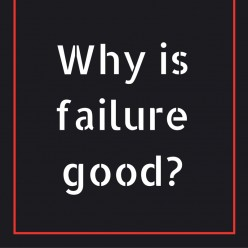 Why Is Failure Good?