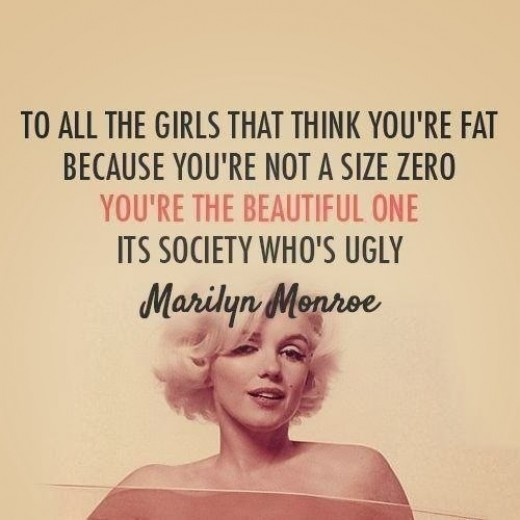 A popular misquote featuring Marilyn Monroe, an actress idolized by the body positivity movement despite never being plus-size during her career.
