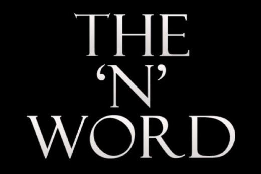 """The """"N word"""""""