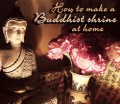 How to make a Buddhist shrine at home