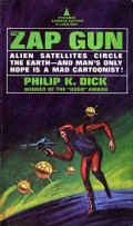 Three-Book Review of Philip K. Dick's: The Zap Gun; The World Jones Made; and Clans of the Alphane Moon