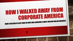 How I Walked Away from Corporate America