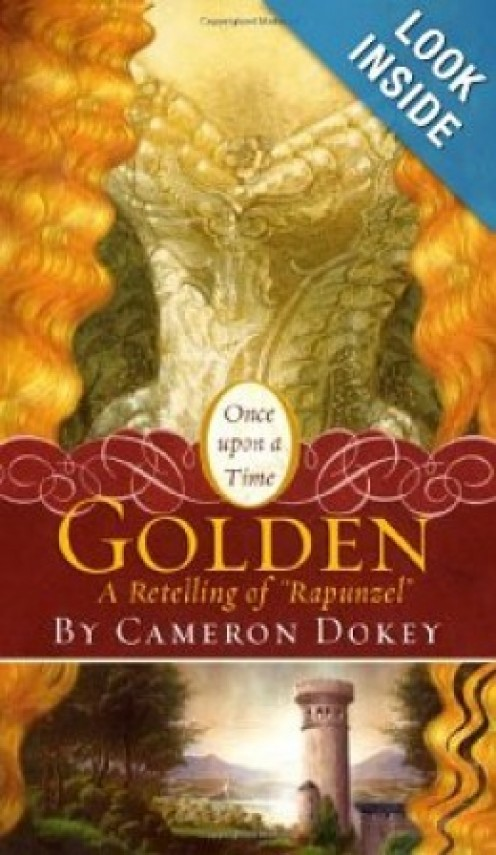 This is the book cover of Golden (A Retelling of Rapunzel) by Cameron Dokey for the Mass Market Paperback Edition