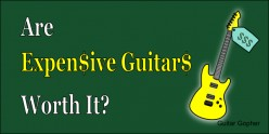 Are Expensive Guitars Worth It?