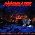 A Review of the album Set the World on Fire by Canadian thrash metal band Annihilator