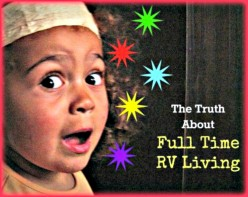 The Truth About Full Time RV Living