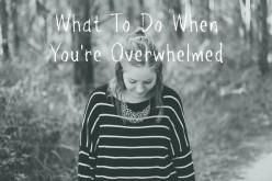 Praising God When You Feel Overwhelmed
