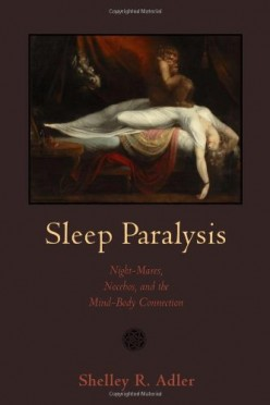 Sleep Paralysis: Night-mares, Nocebos, and the Mind-Body Connection, book review