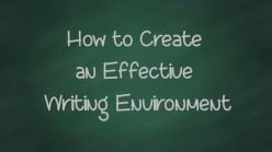 How to Create an Effective Writing Environment