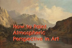 How to Paint Great Atmospheric Perspective in Art