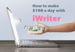iWriter Review: How to Make $100 Dollars a Day with iWriter
