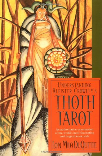 Cover of the Understanding Aleister Crowley's Thoth Tarot by Lon Milo Duquette book