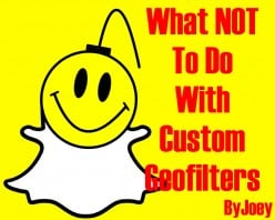 3 Stupid Snapchat Custom Geofilter Mistakes