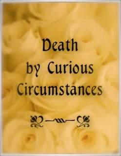 Curious Deaths Pique Our Curiosity