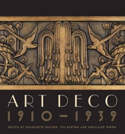 Art Deco 1910 - 1939 Hardcover – 1 Jun 2015 by Charlotte Benton, Tim Benton & Ghislaine Wood