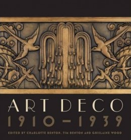 Art Deco 1910 - 1939 Hardcover – 1 Jun 2015 by Charlotte Benton, Tim Benton & Ghislaine Wood