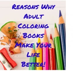 10 Reasons Why Coloring Books For Adults Will Reprogram Your Mind And Make Your Life Better!