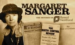 Margaret Sanger...Rebel or Racist