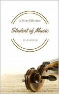 A More Effective Student of Music