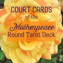 Motherpeace Round Tarot  Court Cards