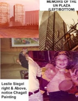 Here is Leslie Siegel in many adventures and times at the UN Plaza, her stomping ground.