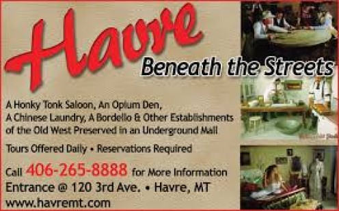 Havre, Montana is the largest town in Hill County. Havre beneath the Streets is an Underground Tour.