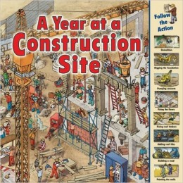 A Year at a Construction Site (Time Goes By) by Nicholas Harris