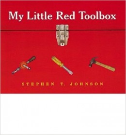 My Little Red Toolbox by Stephen T. Johnson