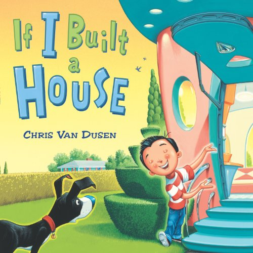 If I Built a House by Chris Van Dusen