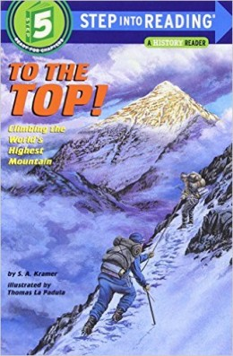 To the Top! Climbing the World's Highest Mountain (Step-Into-Reading, Step 5) by Sydelle Kramer