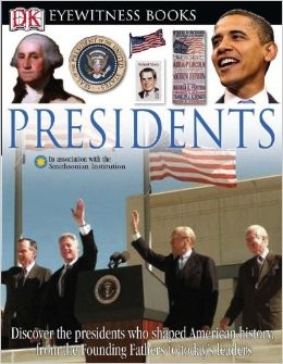 Presidents (DK Eyewitness Books) by James David Barber - Images are from amazon.com.
