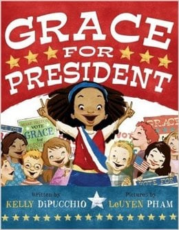 Grace for President by Kelly S. DiPucchio - Images are from amazon.com.