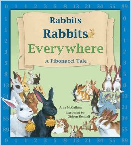 Rabbits Rabbits Everywhere: A Fibonacci Tale by Ann McCallum
