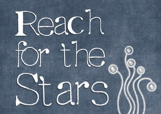 You need to reach for the stars to reach your goals.