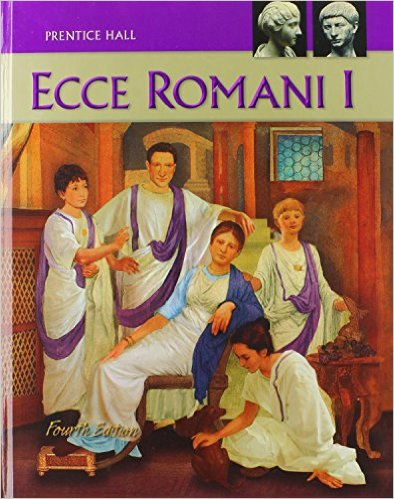 Ecce Romani, Vol. 1: A Latin Reading Program by PRENTICE HALL