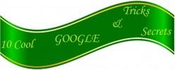 10 Google Tricks and Secrets