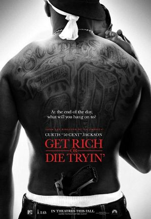 The movie, Get Rich or Die trying.