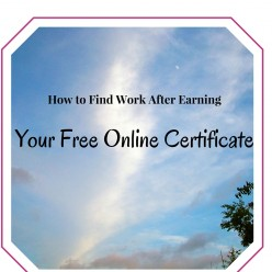 How to Find Work After Earning a Free Online Certificate