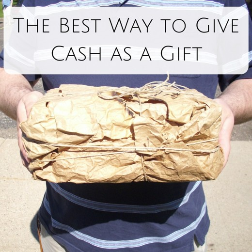 The best way to give cash as a gift.