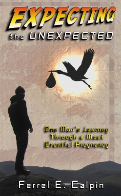 Expecting the Unexpected: One Man's Journey Through a Most Eventful Pregnancy (Excerpts)