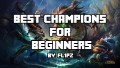 8 Outstanding Champions For Beginners - League Of Legends